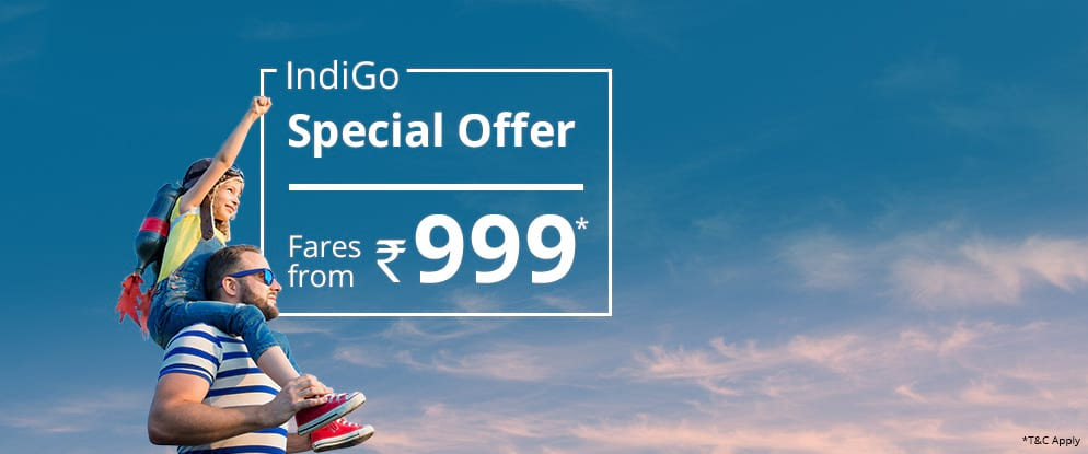 Flight tickets from Rs 999 Go With The Low Fares IndiGo