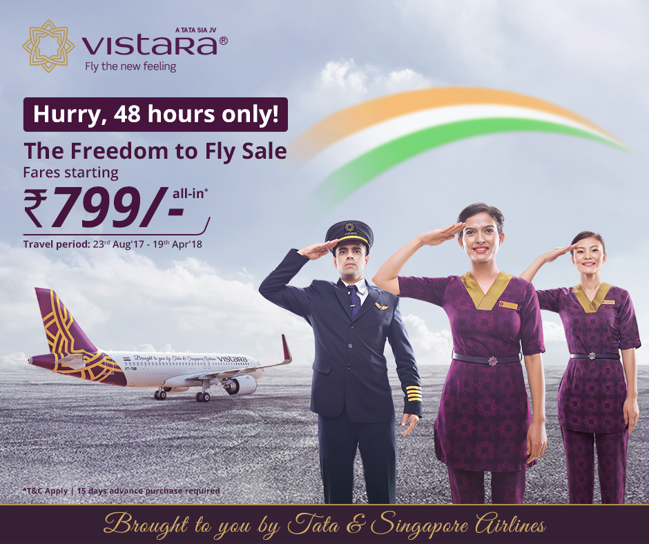 Vistara Airlines Freedom to Fly Sale that offers all inclusive fares starting Rs 799 Only on this Independence Day 2017 celebration